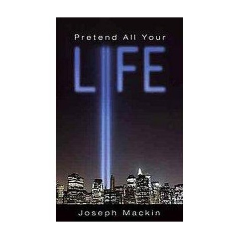 Pretend All Your Life (Hardcover)