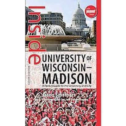 Inside University of Wisconsin-madison (Hardcover)