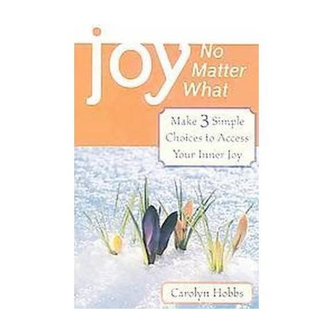 Joy, No Matter What (Paperback)