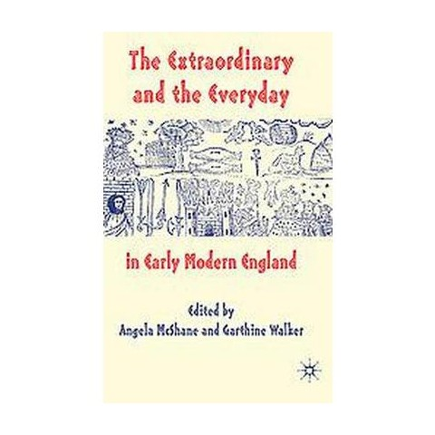 The Extraordinary and the Everyday in Early Modern England (Hardcover)