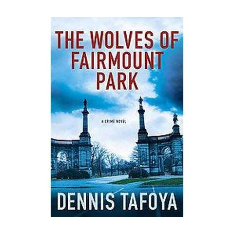 The Wolves of Fairmount Park (Hardcover)