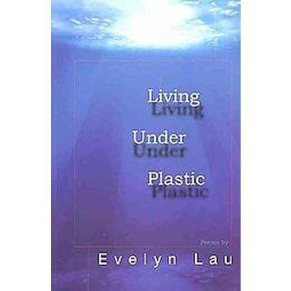 Living Under Plastic (Paperback)