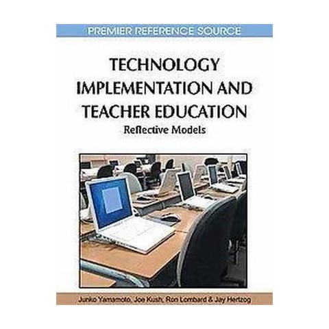 Technology Implementation and Teacher Education (Hardcover)