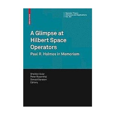 A Glimpse at Hilbert Space Operators (Hardcover)