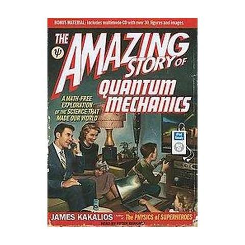 The Amazing Story of Quantum Mechanics (Unabridged) (Compact Disc)