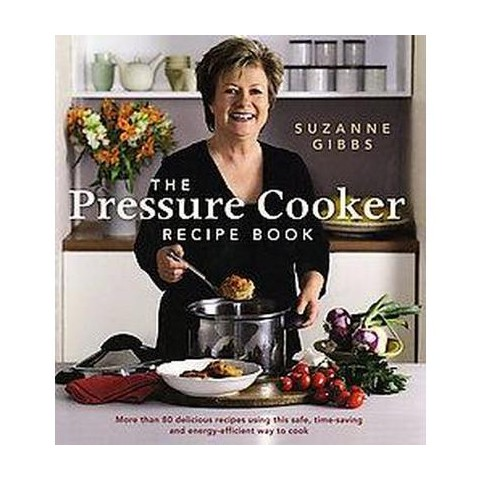 The Pressure Cooker Recipe Book (Paperback)