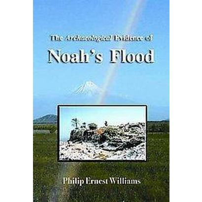 The Archaeological Evidence of Noah's Flood (Hardcover)
