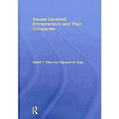 Values-Centered Entrepreneurs and Their Companies (Hardcover)