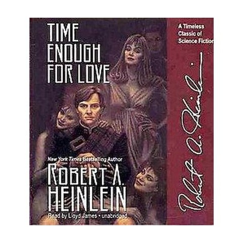 Time Enough for Love (Unabridged) (Compact Disc)