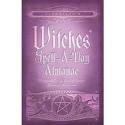 Llewellyn's 2011 Witches' Spell-A-Day Almanac (Paperback)