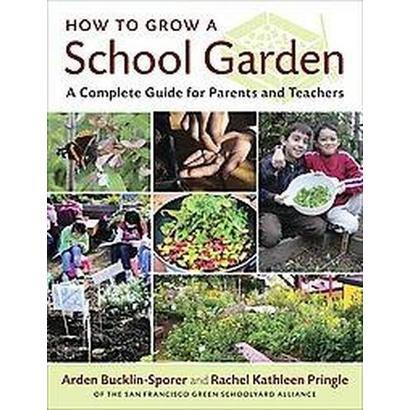 How to Grow a School Garden (Paperback)
