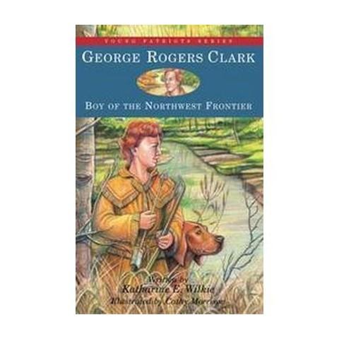 George Rogers Clark (Reprint) (Hardcover)