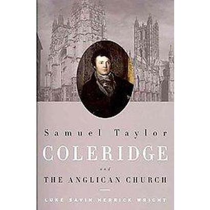 Samuel Taylor Coleridge and the Anglican Church (Paperback)