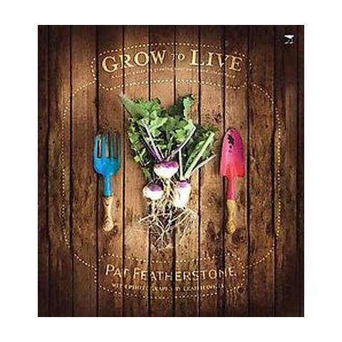 Grow to Live (Paperback)
