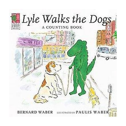Lyle Walks the Dogs (Hardcover)