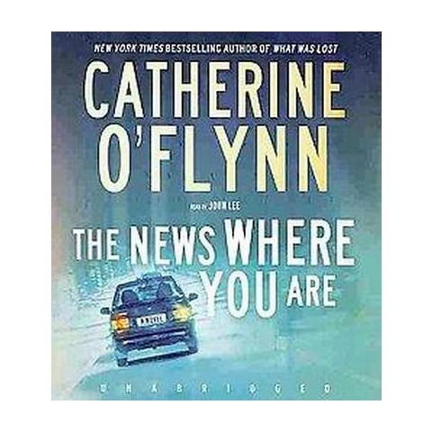 The News Where You Are (Unabridged) (Compact Disc)