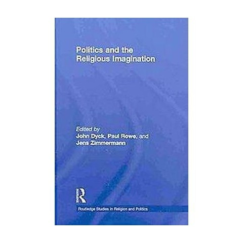 Politics and the Religious Imagination (Hardcover)