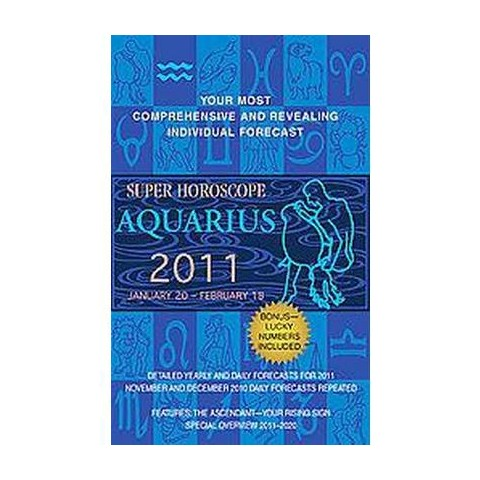 Super Horoscope Aquarius 2011 (Paperback)