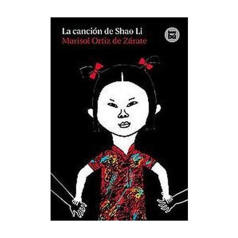 La cancion de Shao Li / Shao Li's Song (Hardcover)