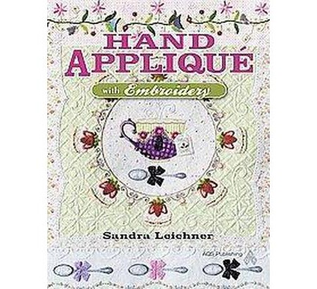 Hand Applique With Embroidery Paperback  Target