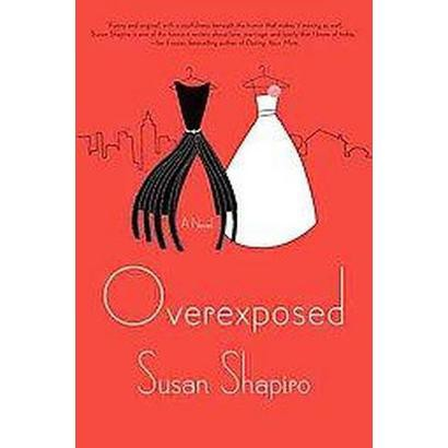 Overexposed (Hardcover)