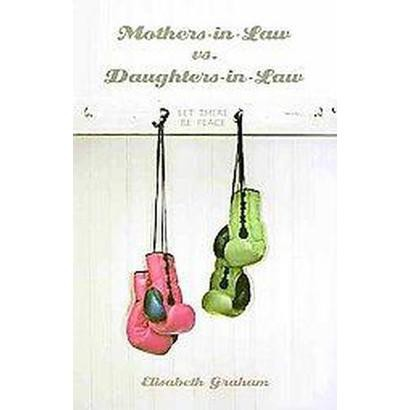 Mothers-in-Law Vs. Daughters-in-Law (Paperback)