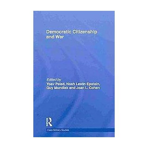 Democratic Citizenship and War (Hardcover)
