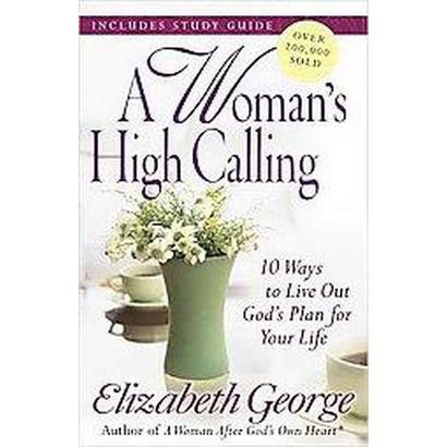 A Woman's High Calling (Reprint) (Paperback)