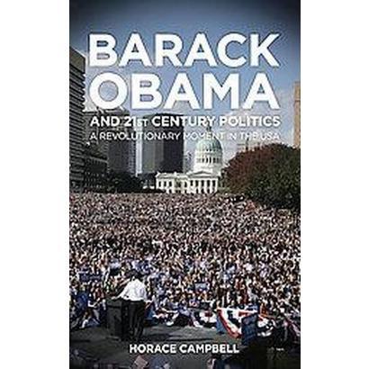 Barack Obama and Twenty-First-Century Politics (Hardcover)