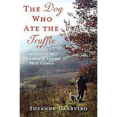 The Dog Who Ate the Truffle (Hardcover)