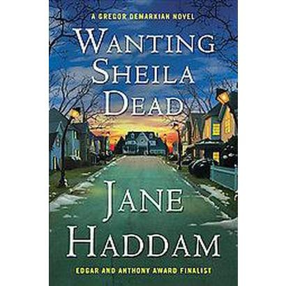 Wanting Sheila Dead (Hardcover)