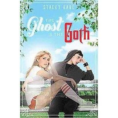 The Ghost and the Goth (Hardcover)