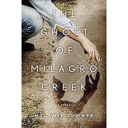 The Ghost of Milagro Creek (Paperback)