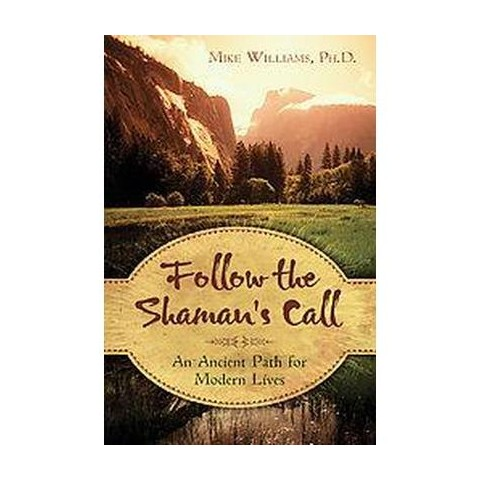 Follow the Shaman's Call (Paperback)
