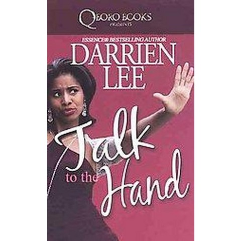Talk to the Hand (Reprint) (Paperback)