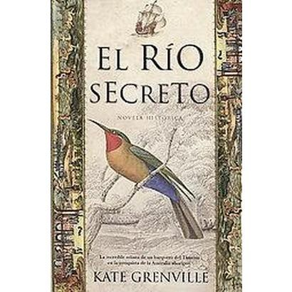 El rio secreto/ The Secret River (Hardcover)