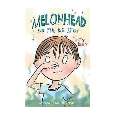 Melonhead and the Big Stink (Hardcover)