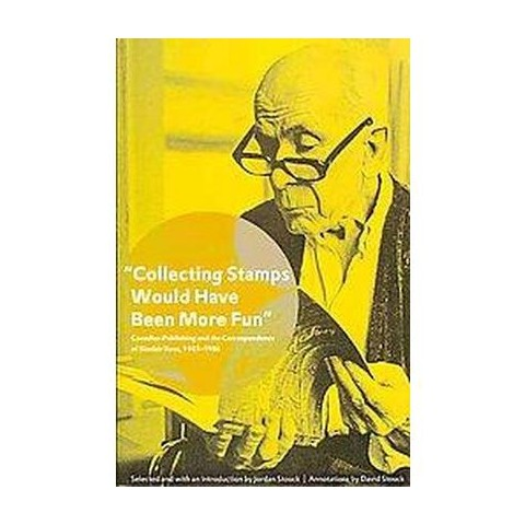 Collecting Stamps Would Have Been More Fun (Paperback)
