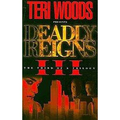 Deadly Reigns III (Paperback)