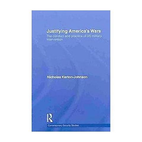 Justifying America's Wars (Hardcover)