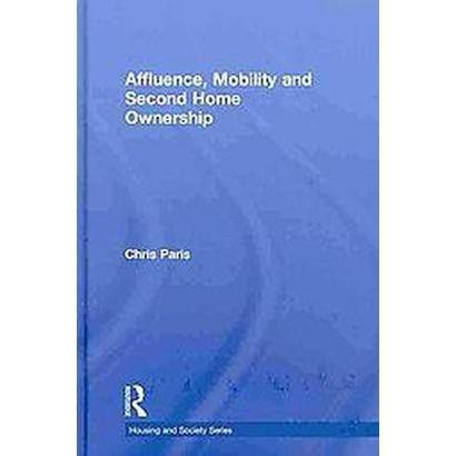 Affluence, Mobility and Second-home Ownership (Hardcover)