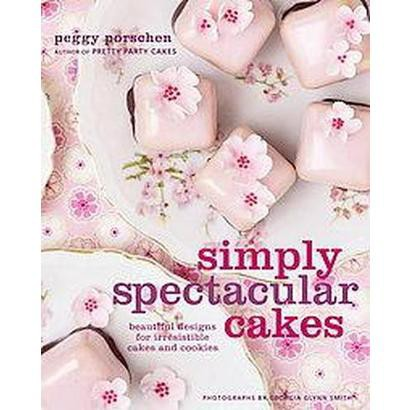 Simply Spectacular Cakes (Hardcover)