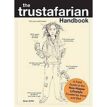 The Trustafarian Handbook (Paperback)