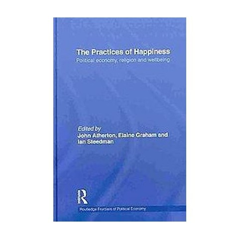 The Practices of Happiness (Hardcover)
