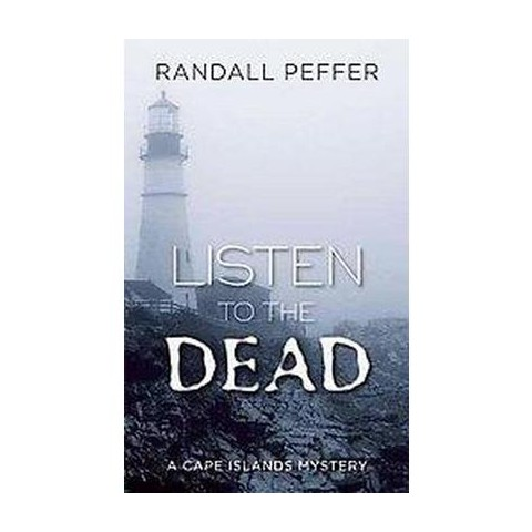 Listen to the Dead (Hardcover)