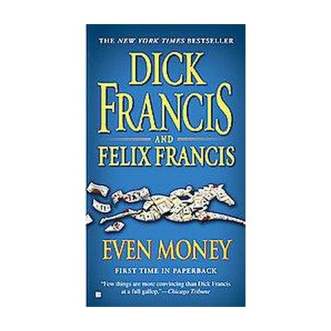 Even Money (Reprint) (Paperback)