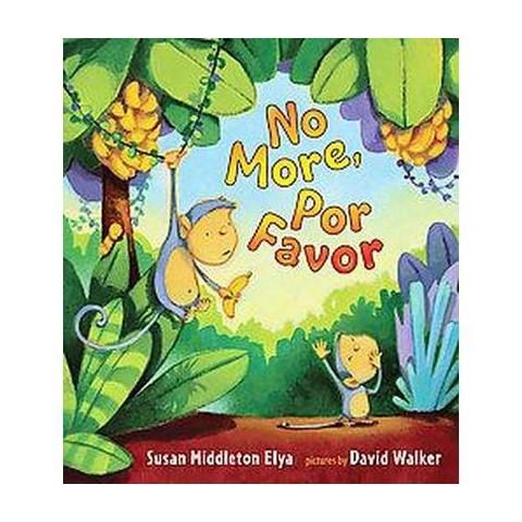 No More, Por Favor (Bilingual) (Hardcover)
