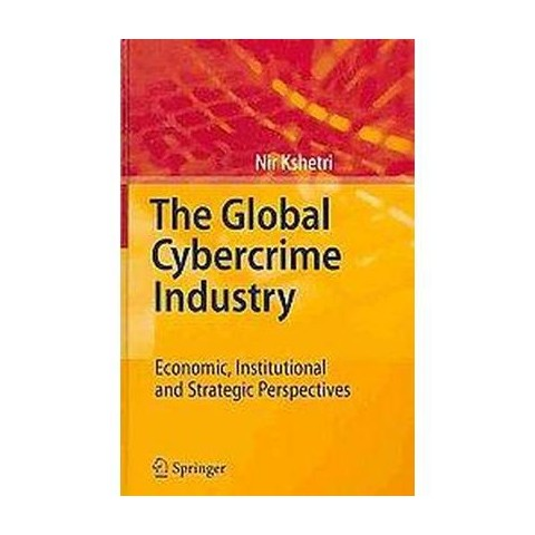 The Global Cybercrime Industry (Hardcover)