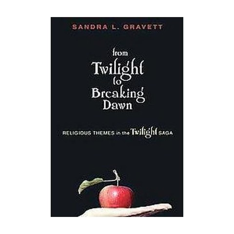 From Twilight to Breaking Dawn (Paperback)