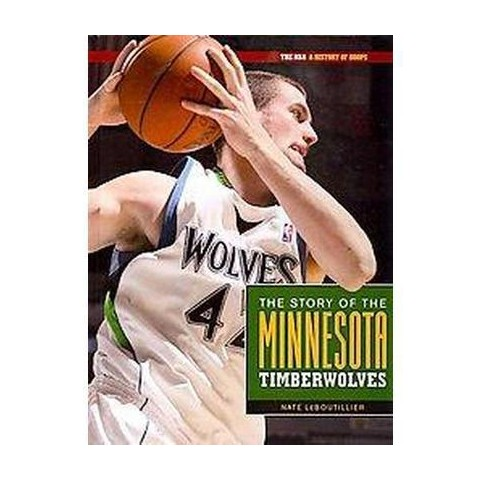 The Story of The Minnesota Timberwolves (Hardcover)